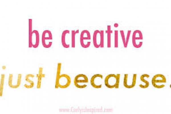 Be creative, do different